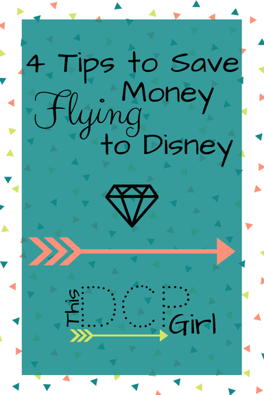 4 Tips to Save Money Flying to Disney